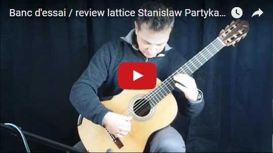 banc d'essai guitare classique lattice du luthier Stanislaw Partyka